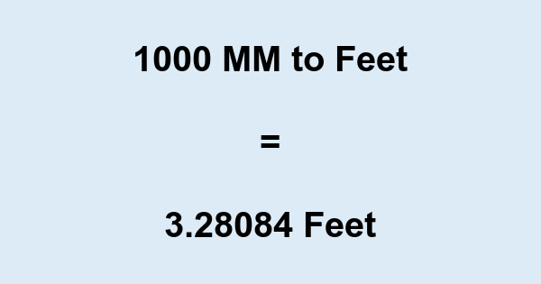 1000 MM to Feet