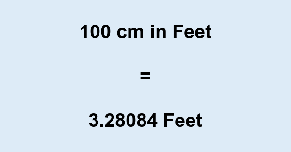 100 cm to feet