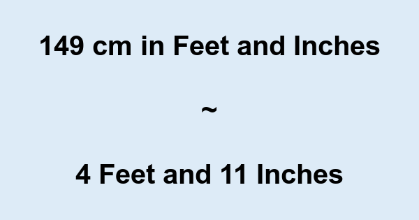 149 Cm In Feet And Inches 149 Cm To And Conversion