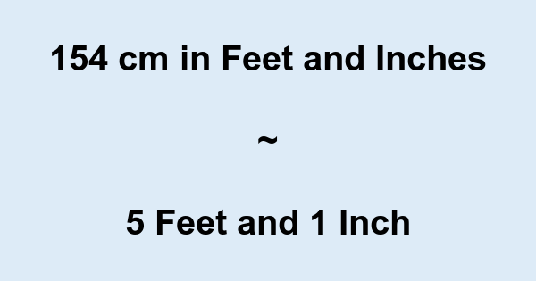 154 Cm In Feet And Inches 154 Cm To And Conversion