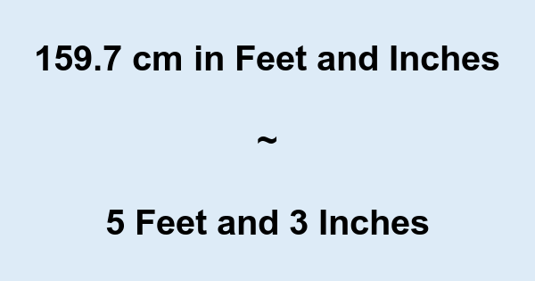 159 7 Cm In Feet And Inches Converter And Formula