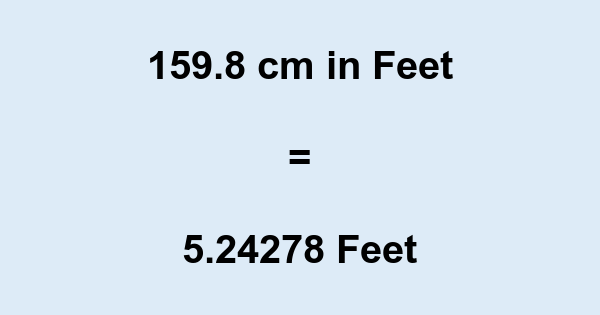 159 8 Cm In Feet 159 8 Centimeters To Feet
