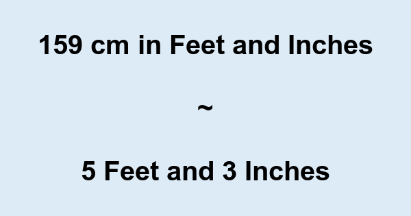 159 Cm In Feet And Inches Converter And Formula