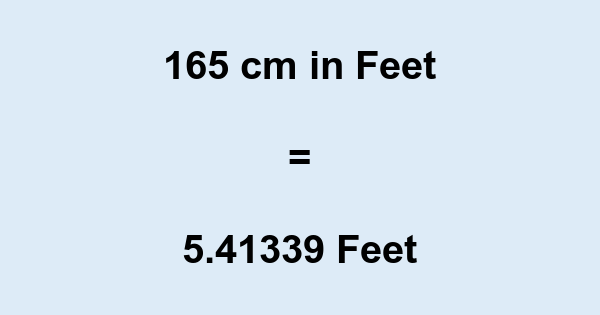 165 Cm In Feet 165 Centimeters To Feet