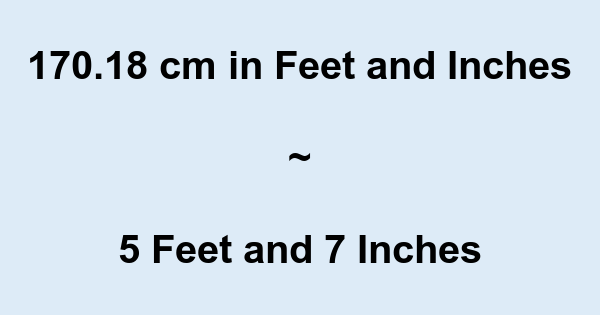 17018 Cm In Feet And Inches