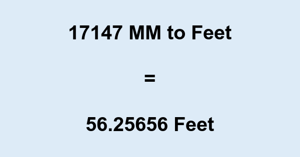 17147 MM to Feet