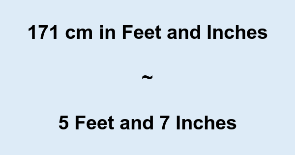 171 Cm In Feet And Inches 171 Cm To And Conversion
