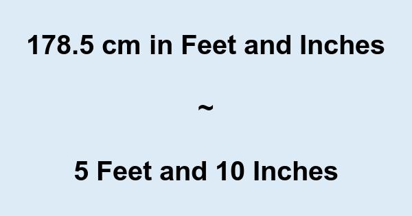 178 5 Cm In Feet And Inches Converter And Formula