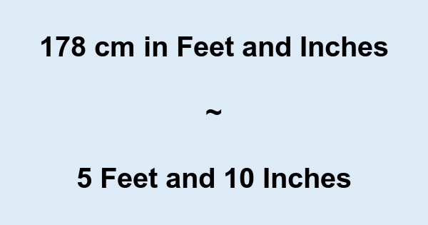 178 Cm In Feet And Inches Converter And Formula