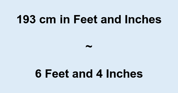 193cm in feet and inches