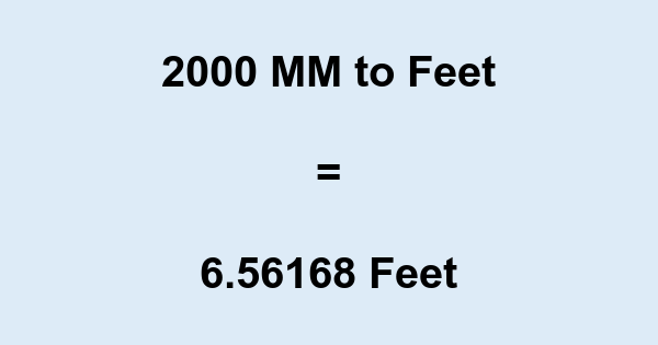 2000 MM to Feet