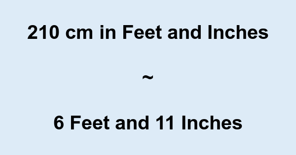 210 Cm In Feet And Inches 210 Cm To And Conversion