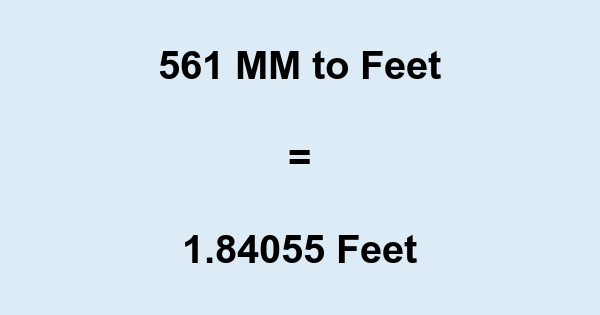 561 MM to Feet