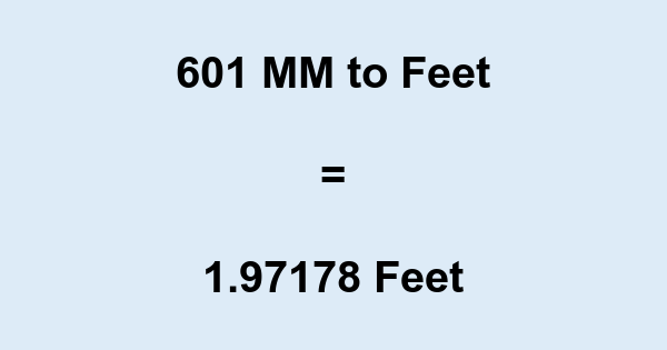 601 MM to Feet