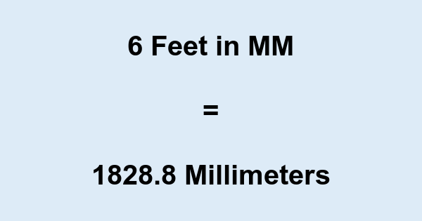 6 Ft in MM