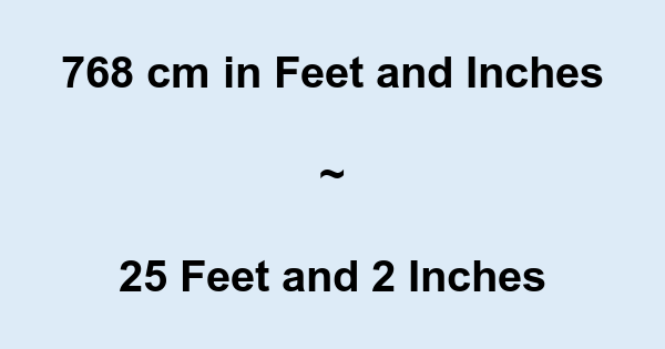 768 Cm To Feet And Inches