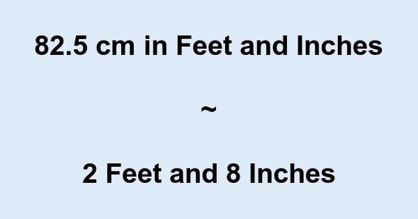82 5 Cm In Feet And Inches