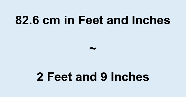 82 6 Cm In Feet And Inches