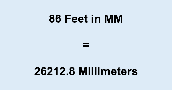 86 Ft in MM