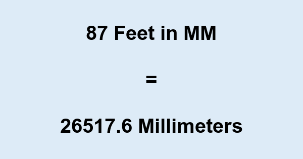 87 Ft in MM