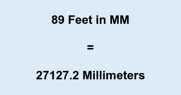 89 Ft in MM