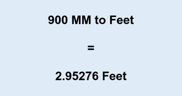 900 Mm To Feet Millimeters