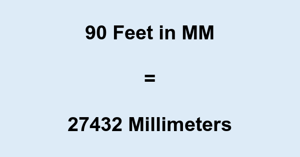 90 Ft in MM