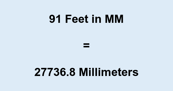 91 Ft in MM