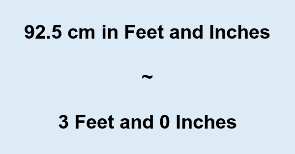 925 Cm In Feet And Inches