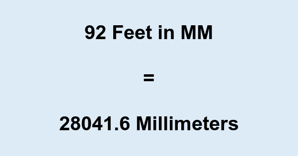 92 Ft in MM