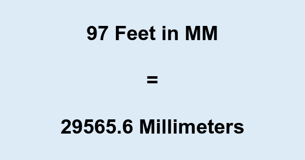 97 Ft in MM