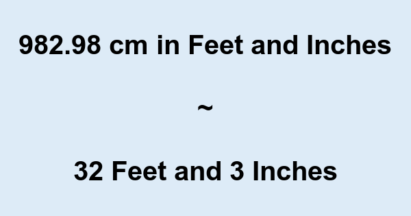 982.98 cm in Feet and Inches