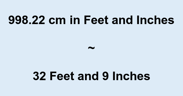 998.22 cm in Feet and Inches